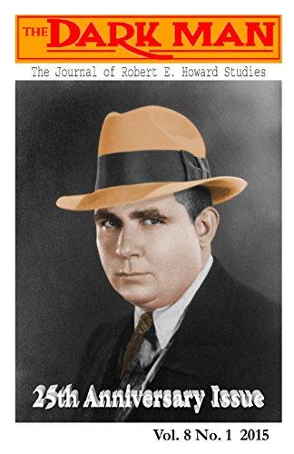 The Dark Man: The Journal of Robert E. Howard and Pulp Fiction Studies: Volume 8 por Mark E Hall