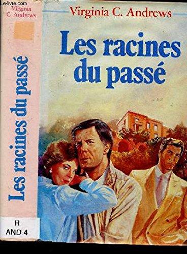 Les racines du passé. par Virginia C. Andrews, Gérard Lebec