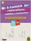 Cahier d'opérations CP-CM2 - L'addition, la soustraction