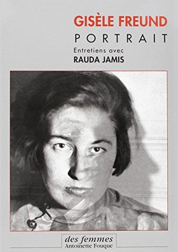 Gisèle Freund : Portrait par Rauda Jamis