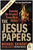 The Jesus Papers: Exposing the Greatest Cover-Up in History (Plus) by Michael Baigent (2007-02-27) - Michael Baigent