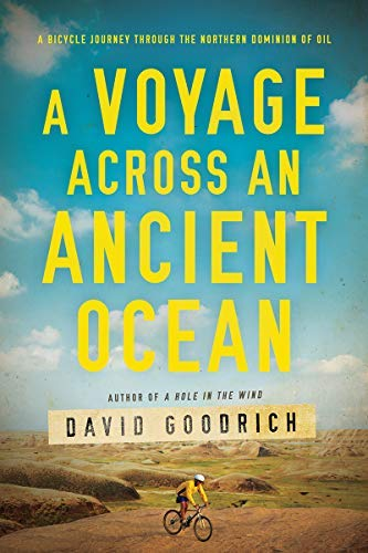 A Voyage Across an Ancient Ocean: A Bicycle Journey Through the Northern Dominion of Oil (English Edition)