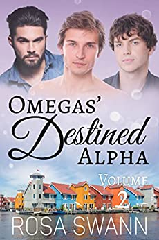Omegas' Destined Alpha Volume 2: MMM Alpha/Omega Mpreg Romance by [Swann, Rosa]