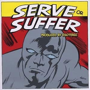 Serve or Suffer