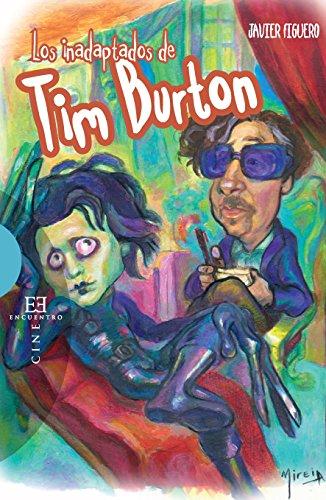 Descargar Libro Los inadaptados de Tim Burton (Ensayo nº 467) de Javier Figuero Espadas