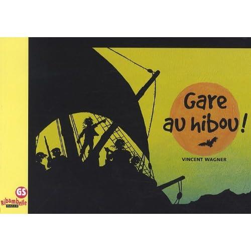 Gare au hibou ! by Vincent Wagner (2009-06-24)
