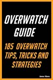 Overwatch Guide: 185 Overwatch Tips, Tricks and Strategies