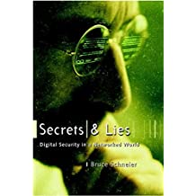 Secrets and Lies: Digital Security in a Networked World by Bruce Schneier (2000-08-14)
