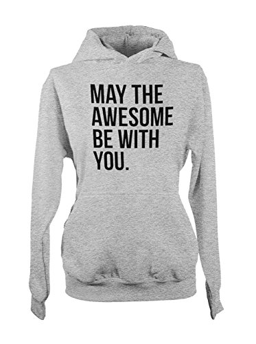May The Awesome Be With You Amusant Femme Capuche Sweatshirt Gris