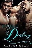 Double Dealing: A Two Billionaire MFM Menage Romance