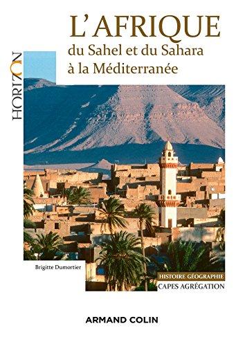 L'Afrique : du Sahel et du Sahara à la Méditerranée : Capes/Agrégation. Histoire-Géographie (Horizon)