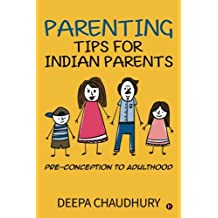 Parenting Tips for Indian Parents: Pre-Conception to Adulthood