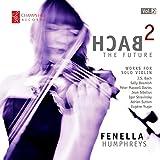 Bach 2 The Future Vol 2 [Fenella Humphreys] [CHAMPS HILL: CHRCD118]