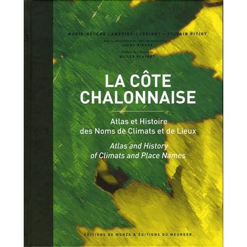 La côte chalonnaise : Atlas et Histoire des noms de climats et de lieux