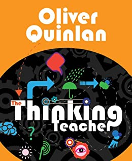 The Thinking Teacher by [Quinlan, Oliver]
