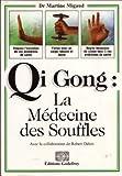 Qi Gong La Médecine Des Souffles