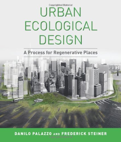 Urban Ecological Design: A Process for Regenerative Places 2nd edition by Palazzo, Danilo, Steiner, Dean Frederick R. (2011) Paperback