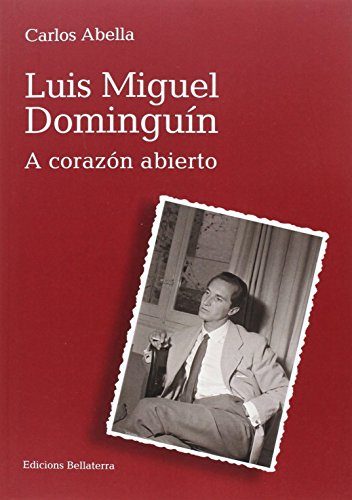 Descargar Libro LUIS MIGUEL DOMINGUÍN A CORAZÓN ABIERTO de CARLOS ABELLA