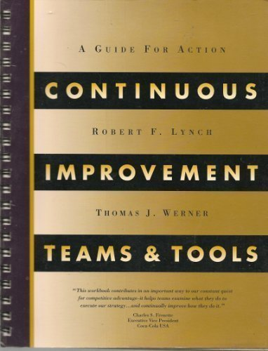 Continuous Improvement: Teams & Tools/Workbook by Robert F. Lynch (1993-03-02)