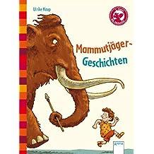 Mammutjäger-Geschichten: Kleine Geschichten. Mit Fragen zum Leseverständnis (Der Bücherbär - Kleine Geschichten)