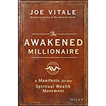 The Awakened Millionaire: A Manifesto for the Spiritual Wealth Movement by Joe Vitale (2016-04-18)