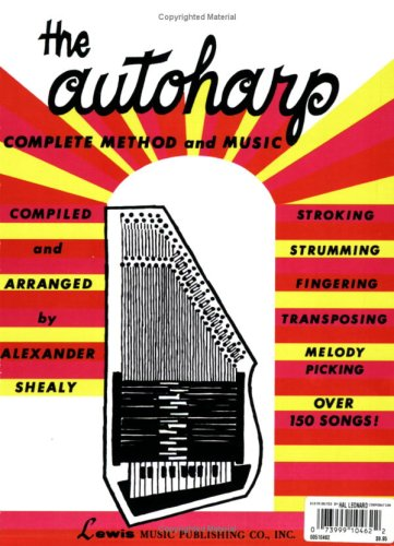 The Autoharp: Complete Method And Music