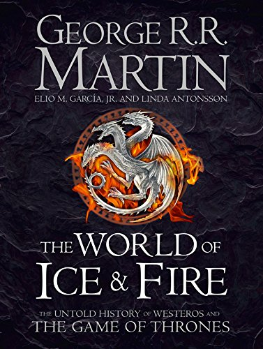 The World of Ice and Fire: The Untold History of Westeros and the Game of Thrones (English Edition) - Fire Kindle Best
