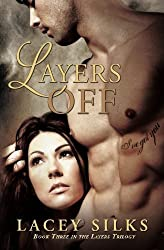 Layers Off (Layers Trilogy) (Volume 3) by Lacey Silks (2014-04-06)