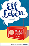 Elf Leben: Roman (Eichborn digital ebook)