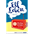 Elf Leben: Roman (Eichborn digital ebook)