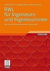 BWL für Ingenieure und Ingenieurinnen: Was man über Betriebswirtschaft wissen sollte (German Edition)