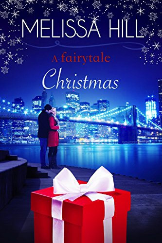 A Fairytale Christmas: New York Christmas Romance by [Hill, Melissa]