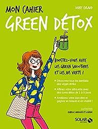 Mon cahier Green détox par Dany Culaud