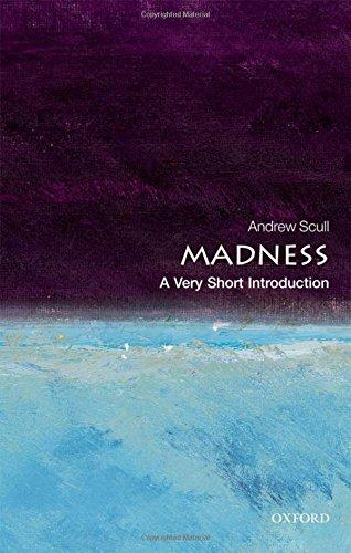 Madness: A Very Short Introduction (Very Short Introductions)