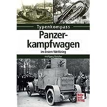 Panzerkampfwagen: im Ersten Weltkrieg (Typenkompass)