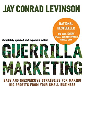 Guerrilla Marketing: Easy and Inexpensive Strategies for Making Big Profits from Your Small Business por Jay Conrad Levinson