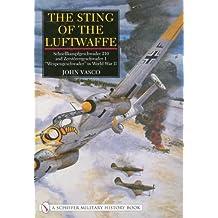 "STING OF THE LUFTWAFFE: Schnellkampfgeschwader 210 and Zerstorergeschwader 1 34;Wespengeschwader34; in World War II (Schiffer Military History): 1"" Wespengeschwader in World War II"