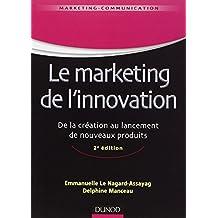Le marketing de l'innovation - 2e édition - De la création au lancement de nouveaux produits