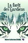 La forêt des Gardiens par Daniel
