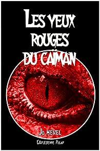 Les yeux rouges du caïman par Jo Mével