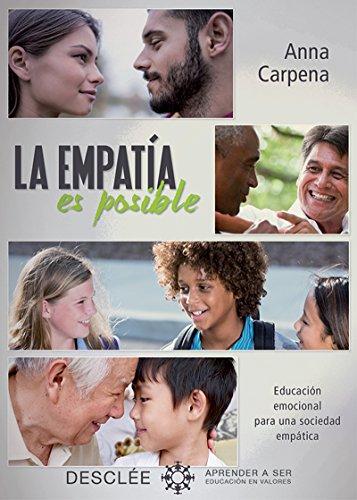 La empatía es posible.Educación emocional para una sociedad empática (Aprender a ser) por Anna Carpena Casajuana