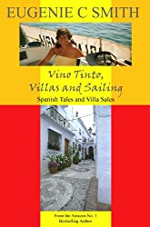 Vino Tinto, Villas and Sailing: Spanish Tales and Villa Sales (France, Spain, and Barbados Travel Trilogy by Eugenie C Smith Book 2)