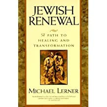 Jewish Renewal: Path to Healing and Transformation, A by Michael Lerner (1995-08-24)