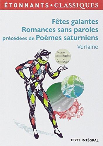 Ftes galantes. Romances sans paroles prcdes de pomes saturniens