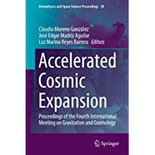 Accelerated Cosmic Expansion: Proceedings of the Fourth International Meeting on Gravitation and Cosmology: 38 (Astrophysics and Space Science Proceedings)