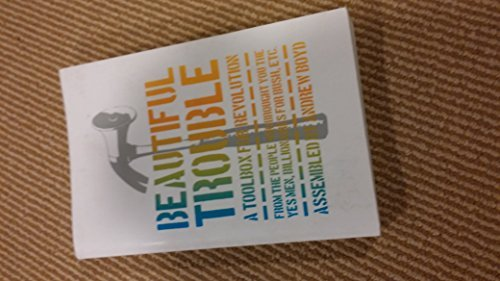 Portada del libro Beautiful Trouble: A Toolbox for Revolution by Andrew Boyd (2012-06-01)