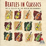 Cello Submarine: Beatles Classics by the 12 Cellists of the Berlin Philharmonic