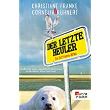 Der letzte Heuler: Ein Ostfriesen-Krimi (Henner, Rudi und Rosa 2)