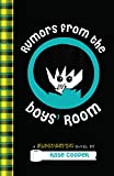 Rumors from the Boys' Room: A Blogtastic! Novel (Blogtastic! Series) (English Edition)