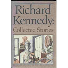 Richard Kennedy: Collected Stories by Richard Kennedy (1987-08-01)